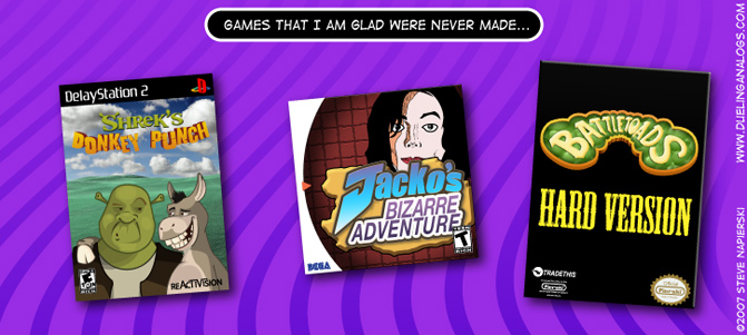 Yet even more games that I am glad were never made…