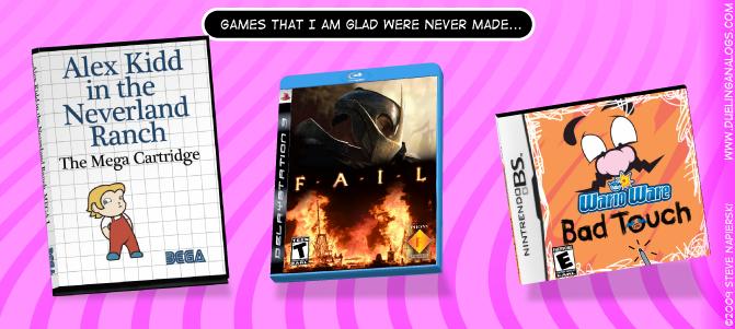 Three games I am glad were never made…