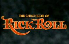 The Chronicles of Rick Roll – Official Teaser Trailer