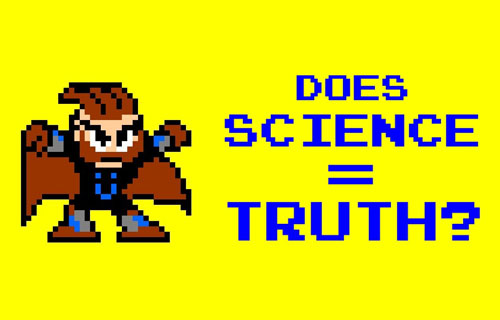Does Science Equal Truth?