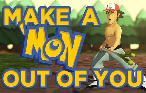 Make a 'Mon Out of You