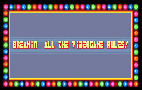 Breakin' All the Video Game Rules!