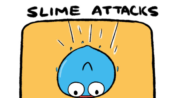Slime Attacks!