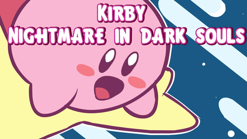 Kirby's Nightmare in Dark Souls