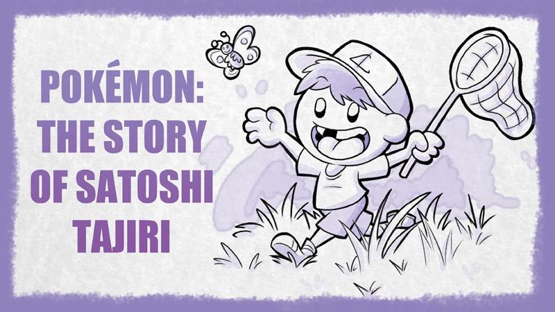Pokémon: The Story of Satoshi Tajiri