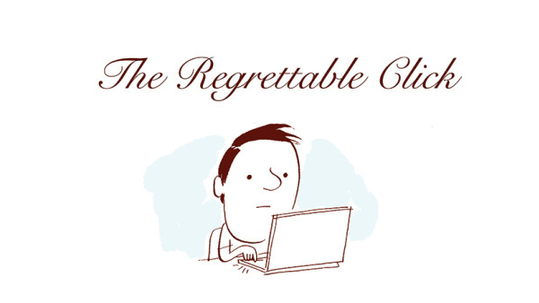 The Regrettable Click