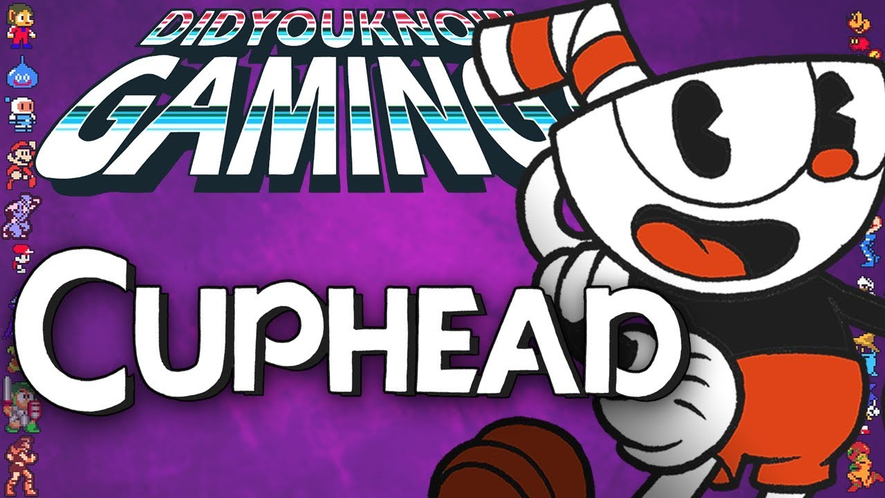 What You Didn't Know About Cuphead
