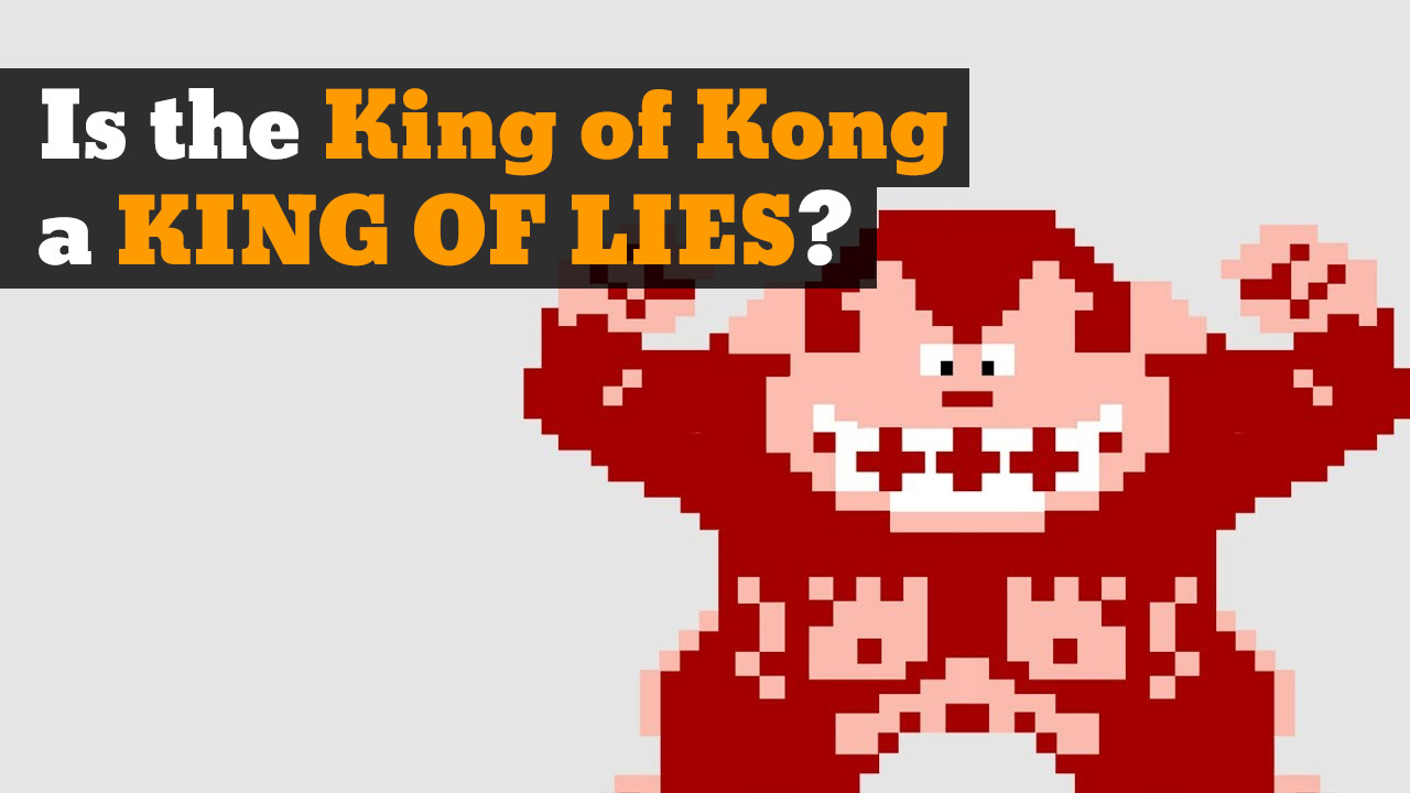 Is the King of Kong a KING OF LIES?
