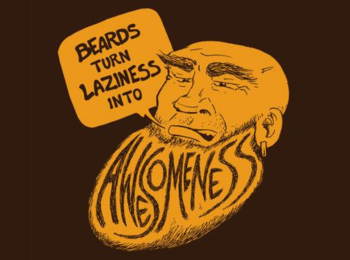 Beards Turn Laziness into Awesomeness