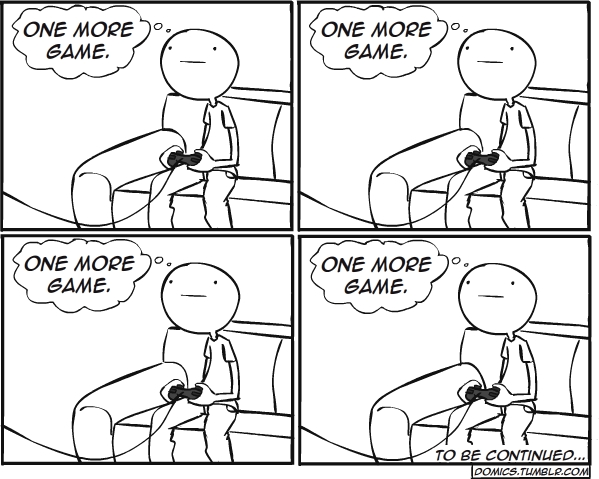 One More Game… - A Video Games Comic - Dueling Analogs