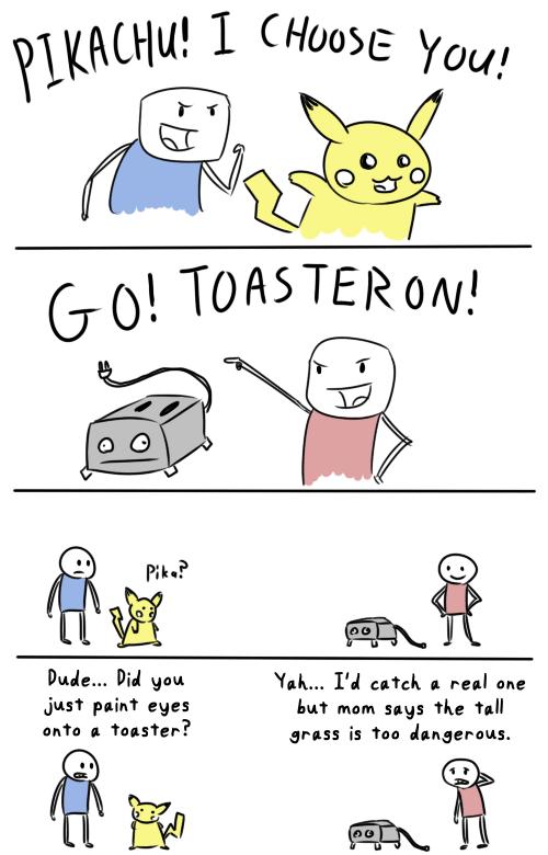 Go! Toasteron!