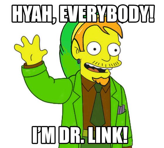 HYAH, everybody! I'm Dr. Link!